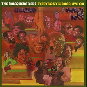 masqueraders - everybody wanna live on
