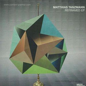 matthias tanzmann - reframed ep