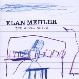 mehler,elan - the after suite