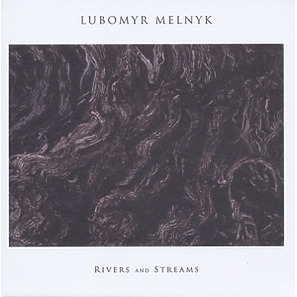 melnyk,lubomyr - rivers and streams