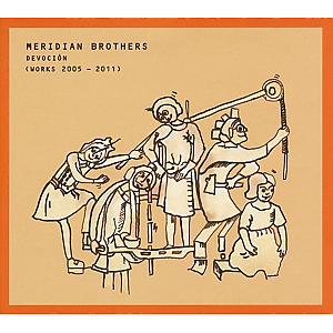 meridian brothers - devocion (works 2005-2011)