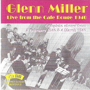 miller,glenn - live from cafe rouge 1940