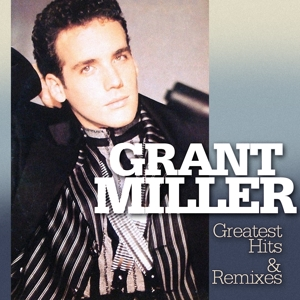 miller,grant - greatest hits & remixes