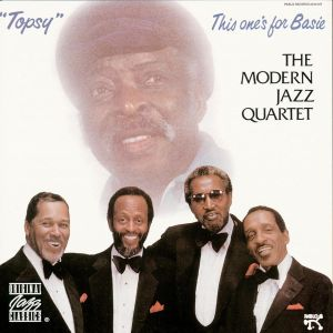 modern jazz quartet - topsy: this one's for basie