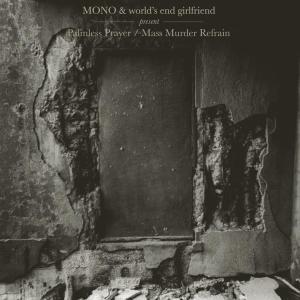 mono & world's end girlfriend - palmless prayer/mass murder