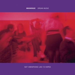 moonface - organ music not vibraphone like..