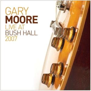 moore,gary - live at bush hall 2007