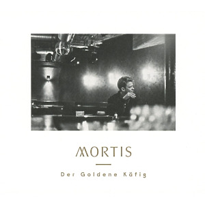 mortis - der goldene k?fig