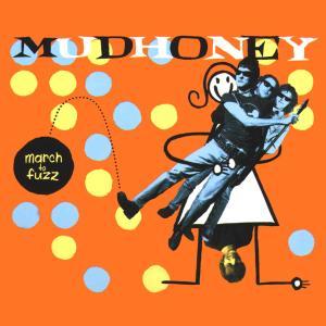 mudhoney - march to fuzz