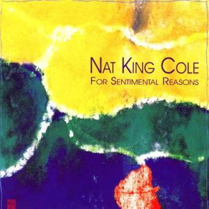 nat king cole - for sentimental reas
