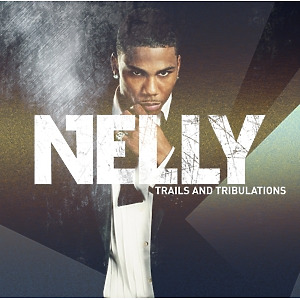 nelly - trails and tribulations