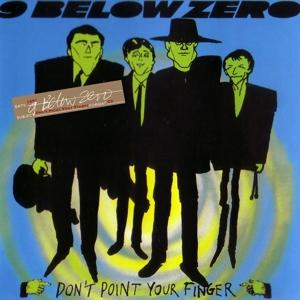 nine below zero - don't point your finger
