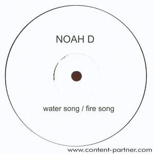 noah d - water song/fire song
