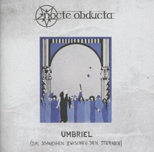 nocte obducta - umbriel (das schweigen zwische