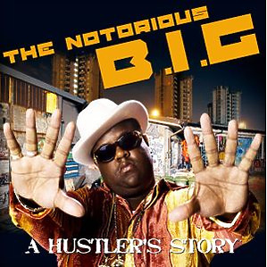 notorious b.i.g.,the - a hustler's story