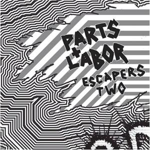 parts & labor - escapers 2: grind pop