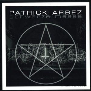 """patrick arbez - schwarze messe (3x12"""")"""