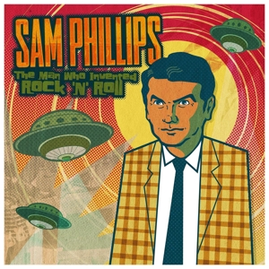 phillips,sam - the man who invented rock'n'roll