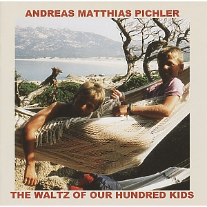 pichler,andreas matthias - the waltz of our hundred kids