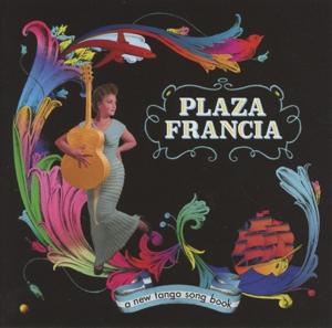 plaza francia - the new tango songbook