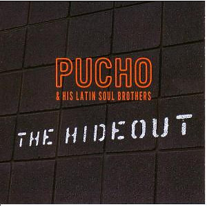 pucho & his latin soul brothers - the hideout