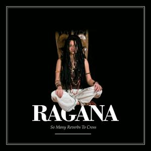 ragana - many reverbs to cross