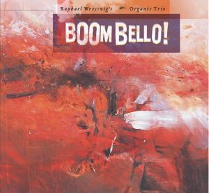 raphael wressnig s organic trio - boom bello!