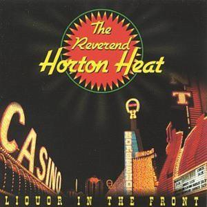 reverend horton heat,the - liquor in the front