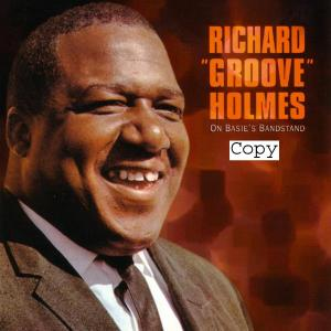 "richard ""groove"" holmes - on basie s bandstand"