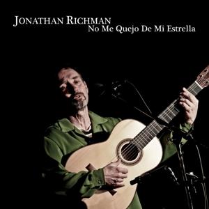 richman,jonathan - no me quejo de mi estrella