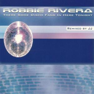 robbie rivera - there some disco fans in here