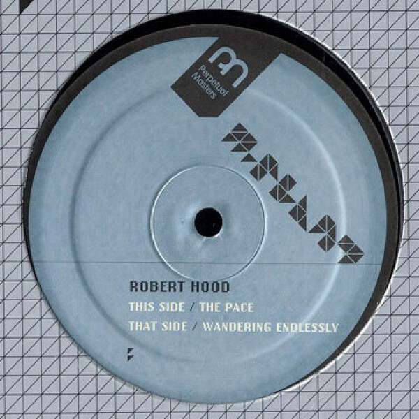 robert hood - the pace / wandering endlessly
