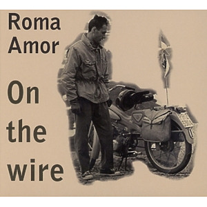 roma amor - on the wire