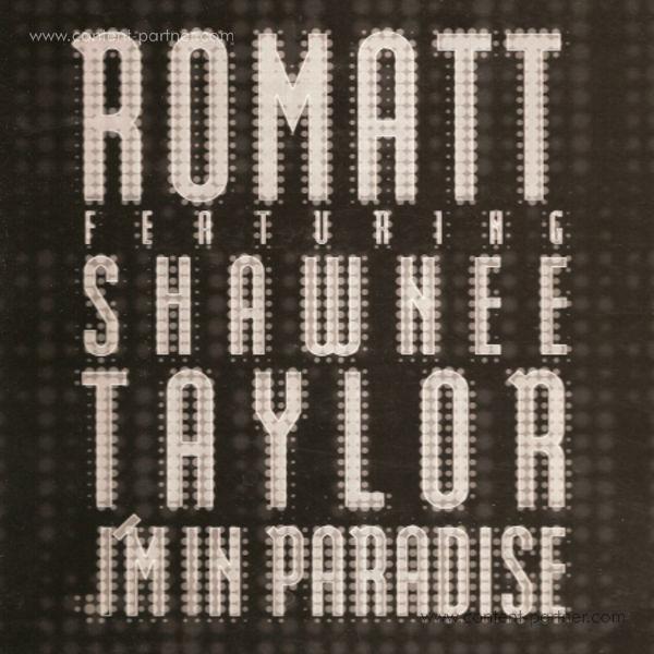 romatt feat. shawnee taylor - i'm in paradise