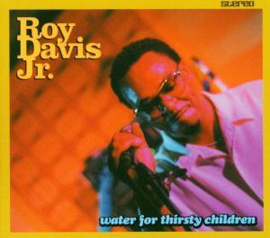 roy davis jr. - water for thirsty children