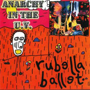 rubella ballet - anarchy in the u.v.
