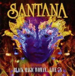 santana - black magic woman...live '78