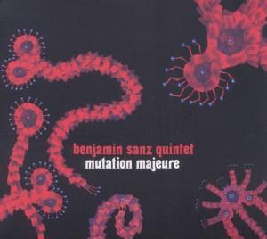 sanz,benjamin quintet - mutation majeure