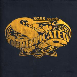 sass music presents - sophisticated sass sounds