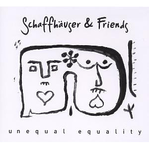 schaffh?user & friends - unequal equality