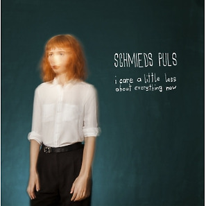 schmieds puls - i care a little less about everything no