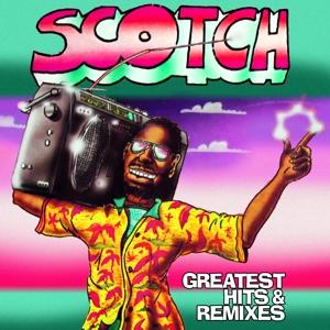 scotch - greatest hits & remixes
