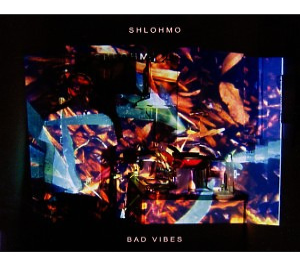 shlohmo - bad vibes (cd)