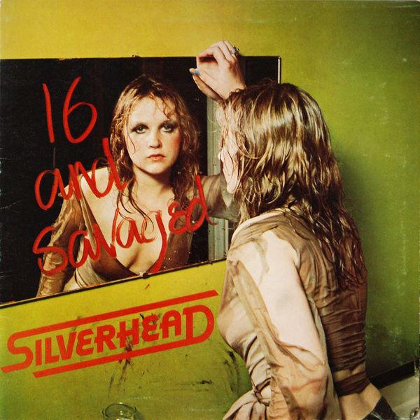 silverhead - 16 and savaged (remastered+bonustracks)