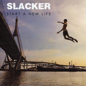 slacker - start a new life