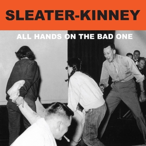 sleater-kinney - all the hands on the bad one