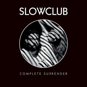slow club - complete surrender (deluxe edt.)