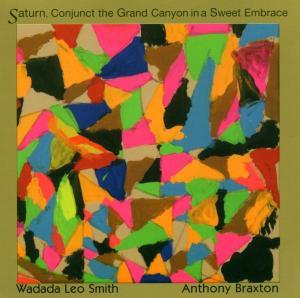 smith,wadada leo/braxton,anthony - saturn,conjunct the grand