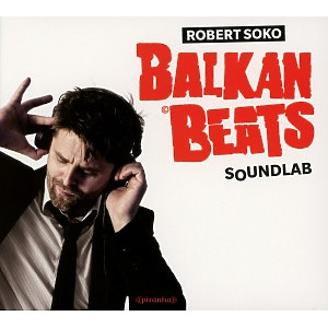 soko,robert - balkanbeats soundlab