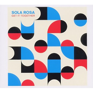 sola rosa - get it together